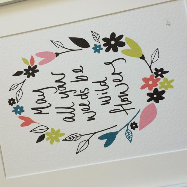 Printed illustration, inspirational quote, nature  themed, floral